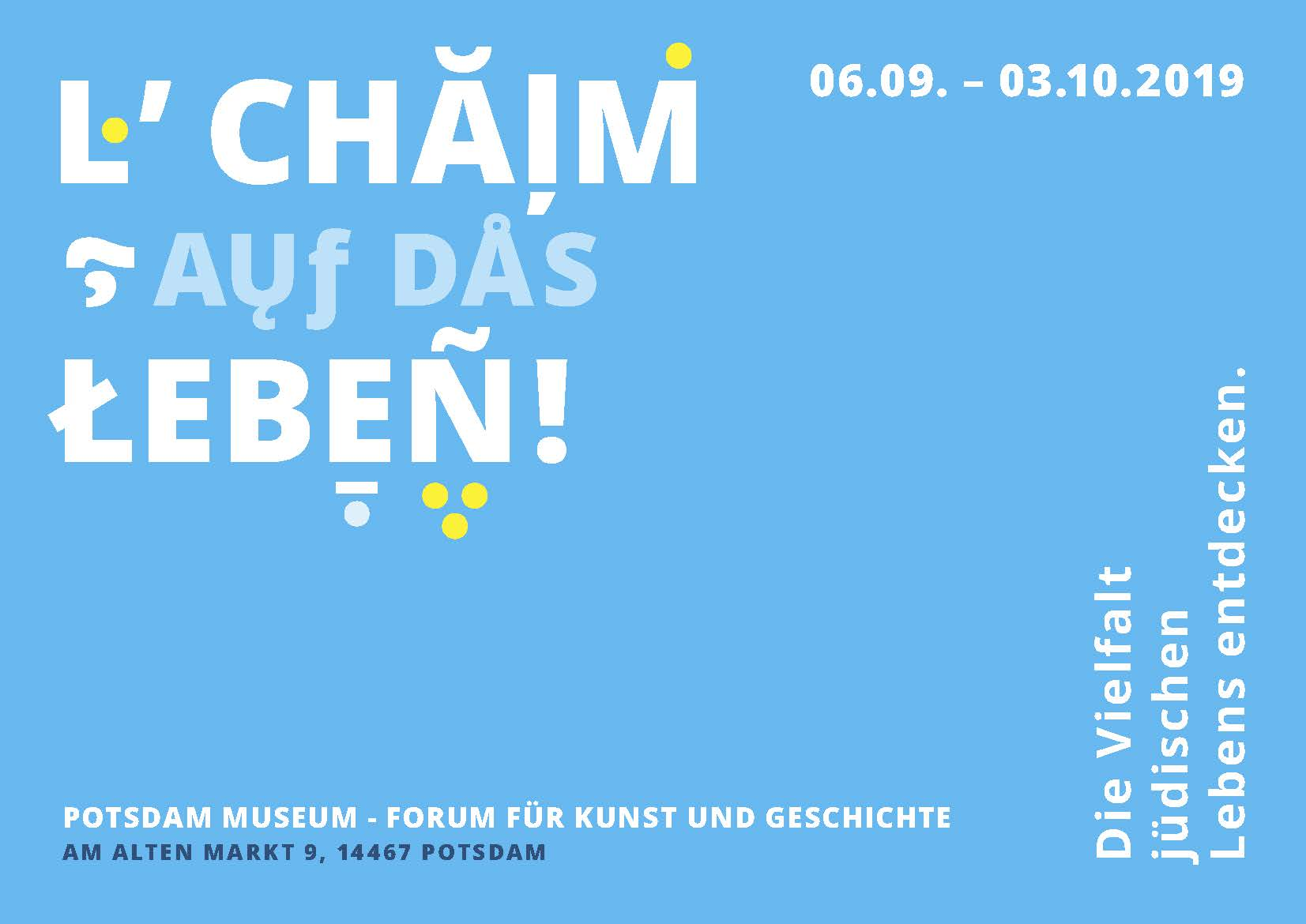 L'Chaim – Auf das Leben im Potsdam Museum 6.09. - 03.10. 2019